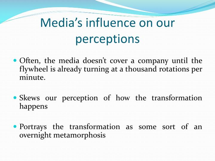 the media influences a womans perception of herself Yes, there are hundreds of reports that prove what a major influence media has on shaping perceptions i'm not trying to dispute the massive effect media has and could use for good instead of evil.