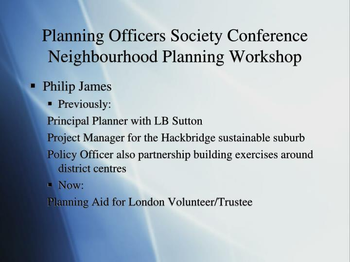 planning officers society conference neighbourhood planning workshop n.