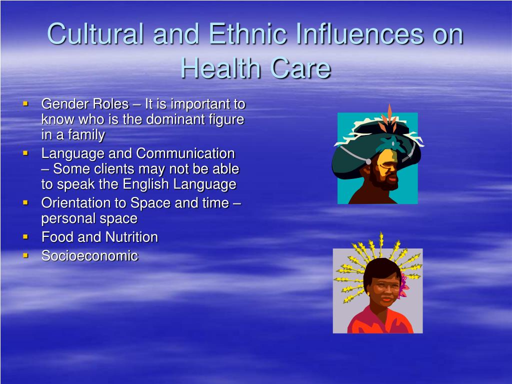 Cultural and Ethnic Influences on Health Care