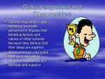 cultural imposition and ethnocentrism