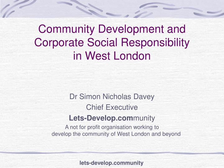 community development and corporate social responsibility in west london n.