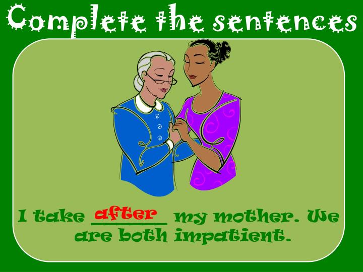 Complete the sentences