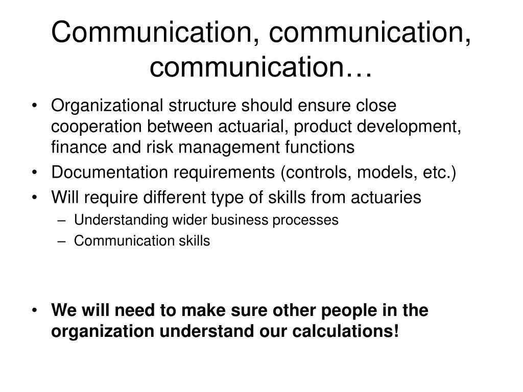 Communication, communication, communication…