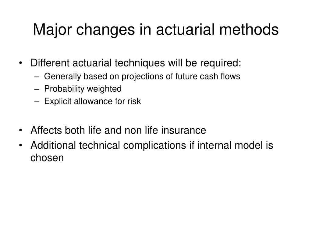 Major changes in actuarial methods