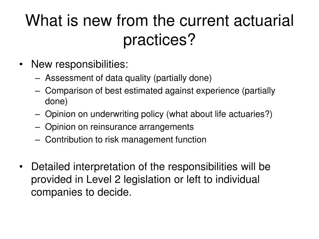 What is new from the current actuarial practices?