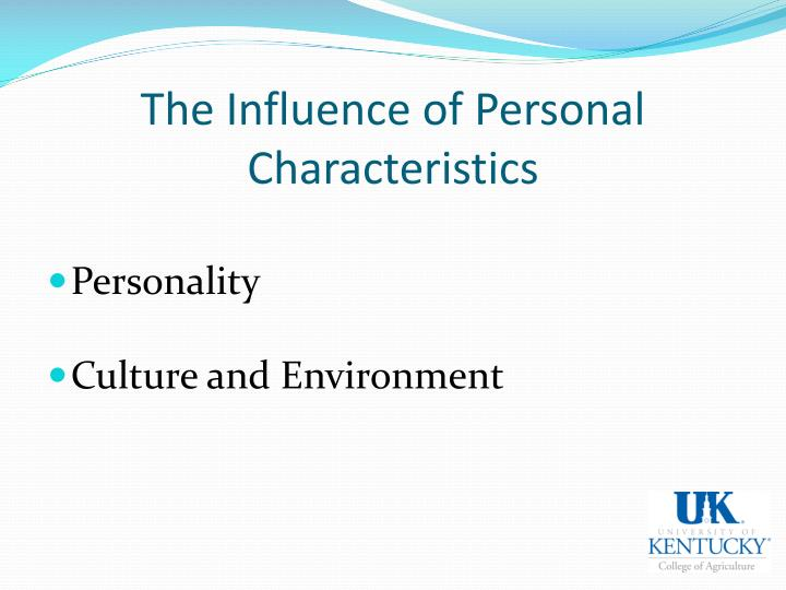 The influence of personal characteristics