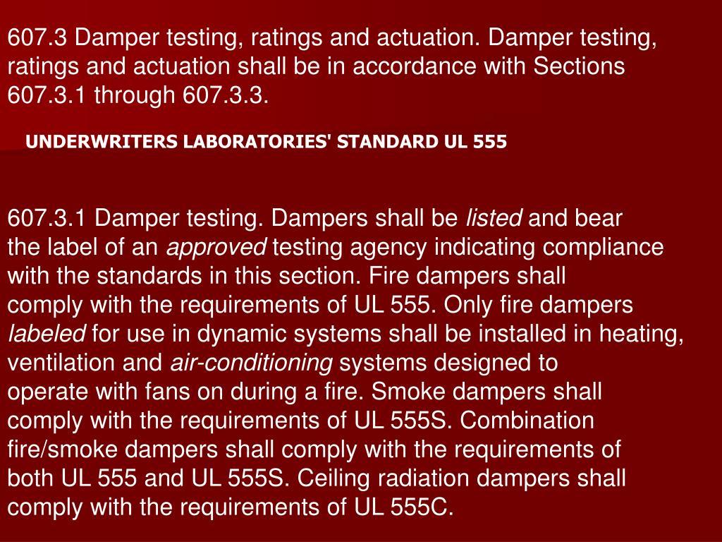 607.3 Damper testing, ratings and actuation. Damper testing,