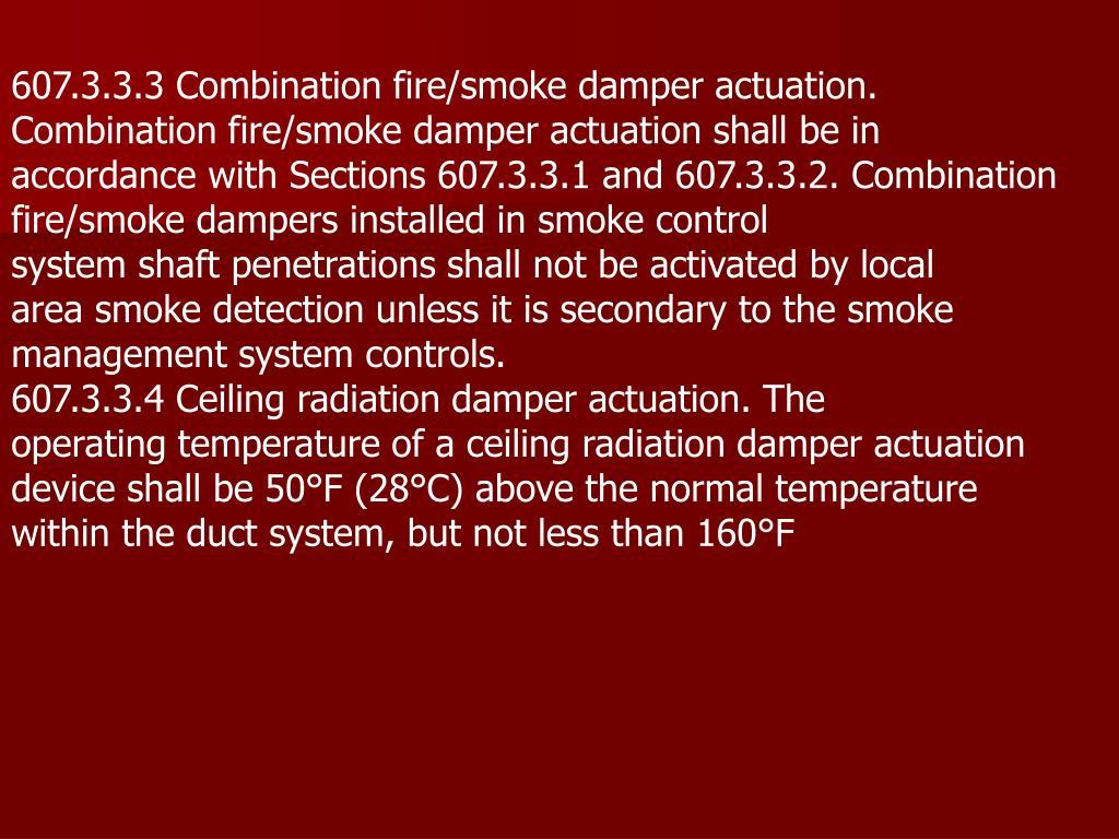 607.3.3.3 Combination fire/smoke damper actuation.