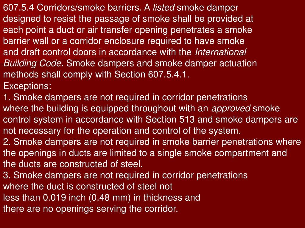 607.5.4 Corridors/smoke barriers. A
