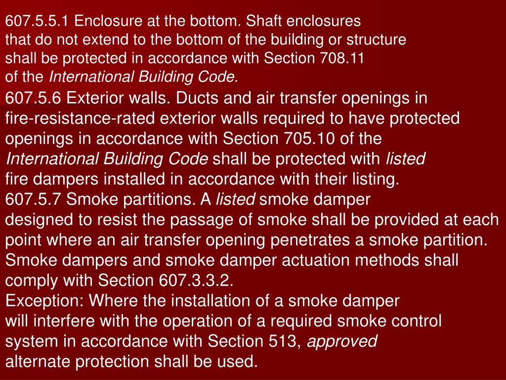 607.5.5.1 Enclosure at the bottom. Shaft enclosures