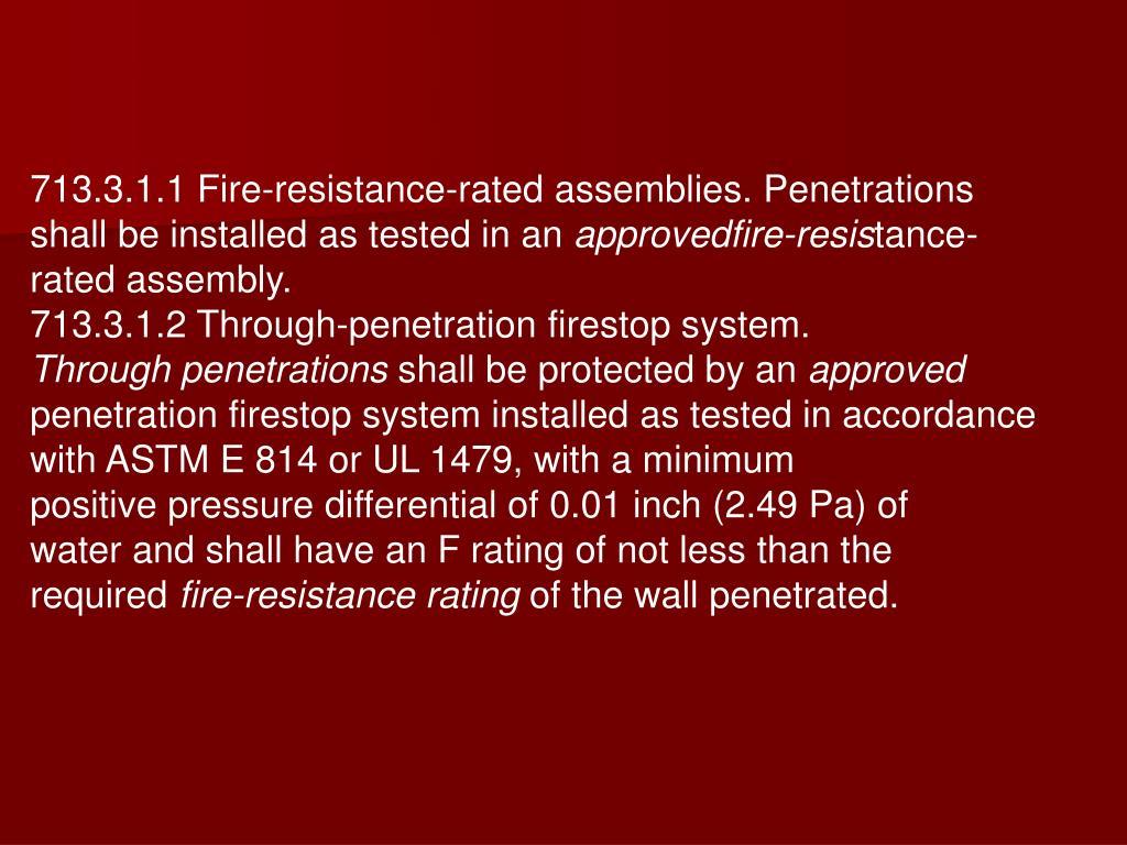 713.3.1.1 Fire-resistance-rated assemblies. Penetrations