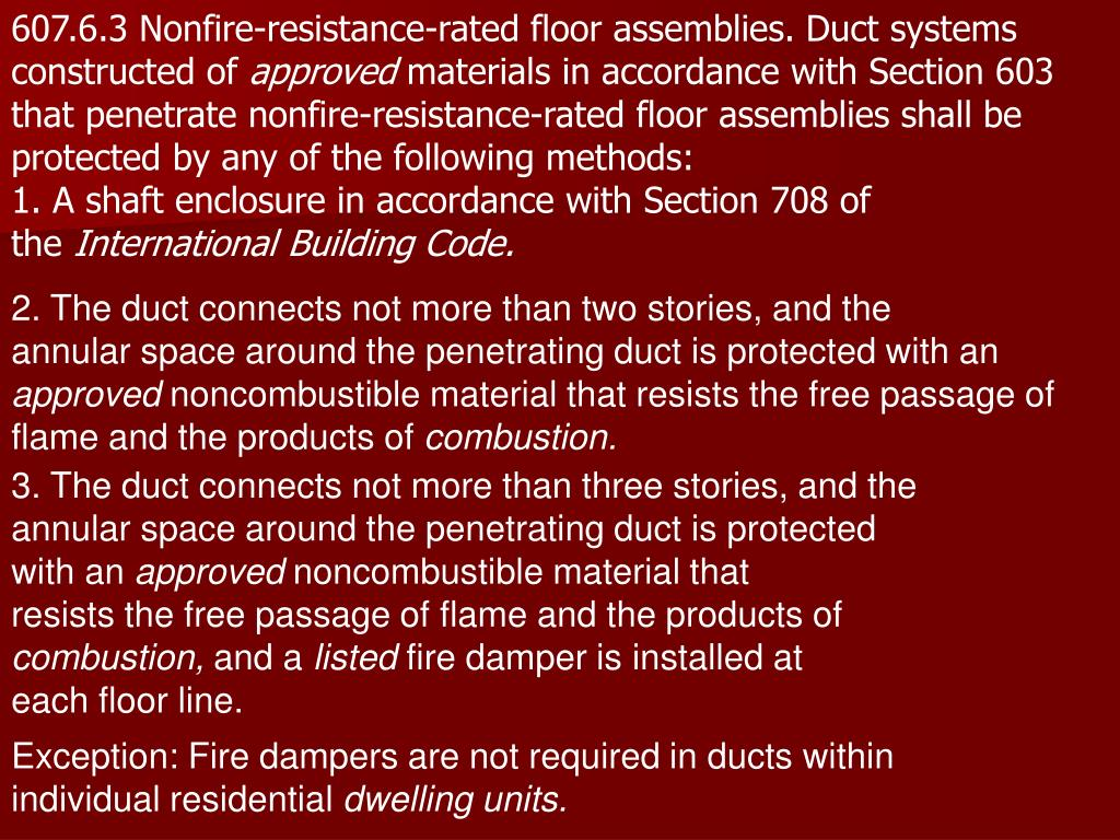 607.6.3 Nonfire-resistance-rated floor assemblies. Duct systems constructed of