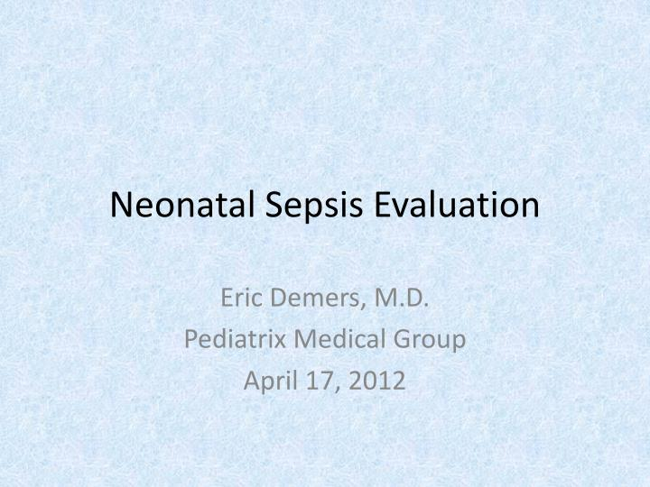 neonatal sepsis evaluation n.