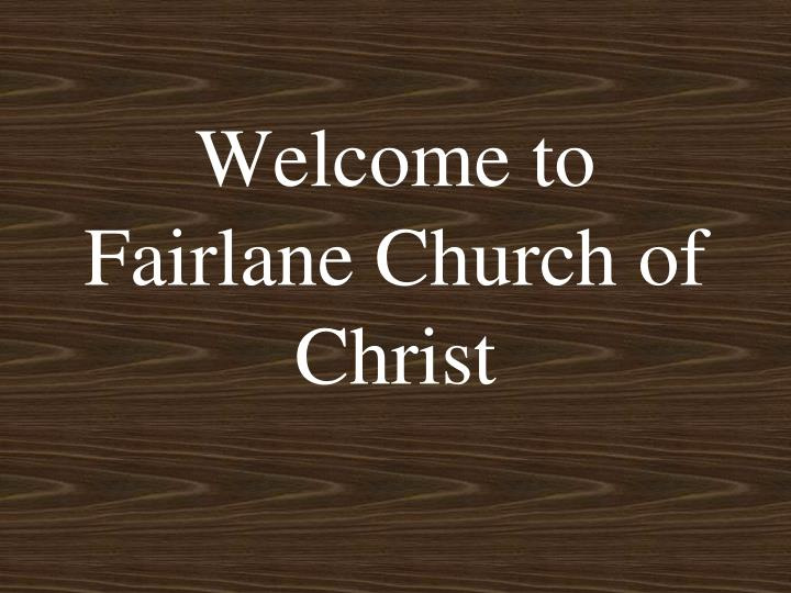 welcome to fairlane church of christ n.