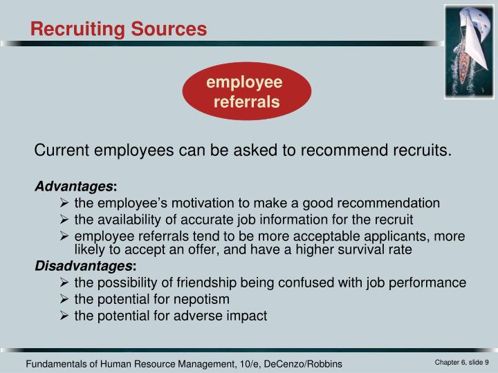 Current employees can be asked to recommend recruits.