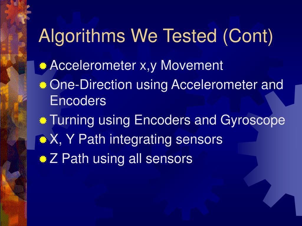 Algorithms We Tested (Cont)