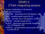 demo 2 z path integrating sensors