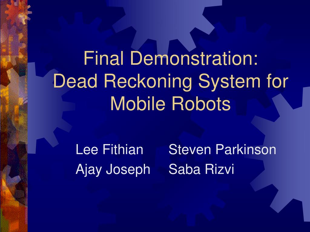 final demonstration dead reckoning system for mobile robots l.