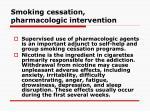 smoking cessation pharmacologic intervention