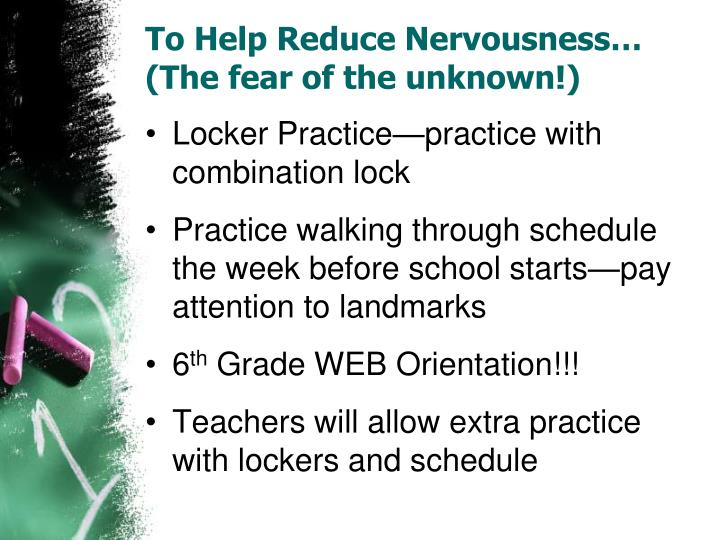 To Help Reduce Nervousness…