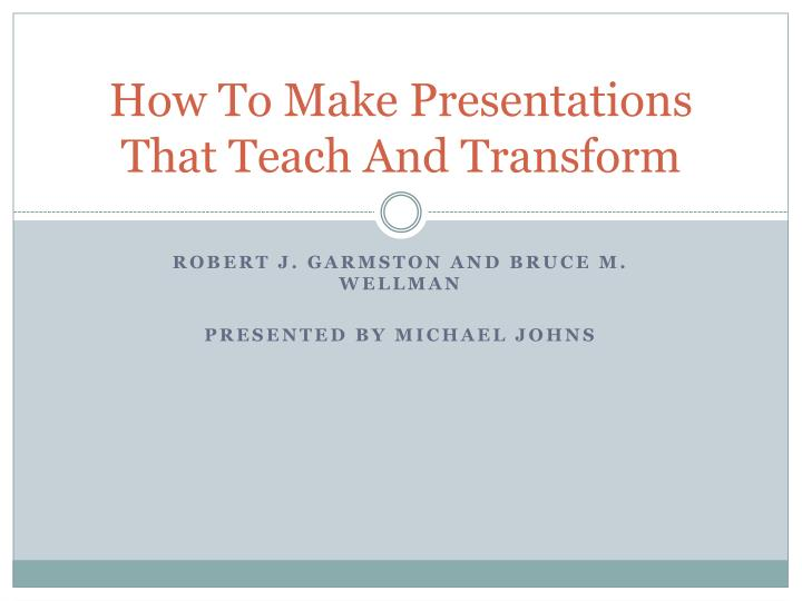 how to make presentations that teach and transform n.