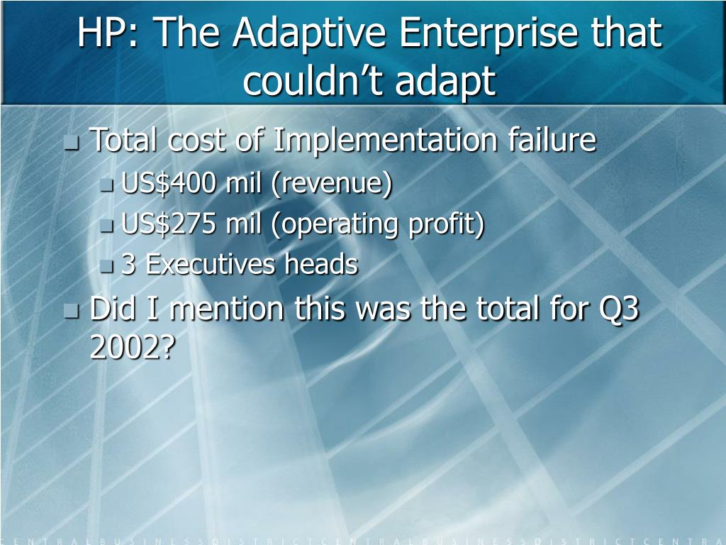 HP: The Adaptive Enterprise that couldn't adapt