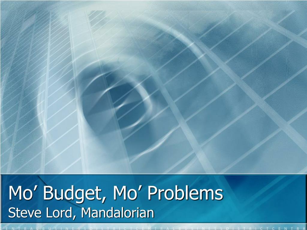 Mo' Budget, Mo' Problems