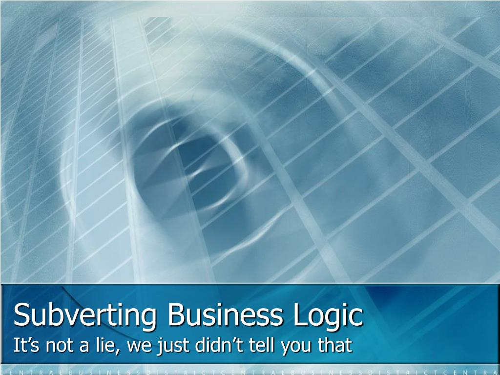 Subverting Business Logic