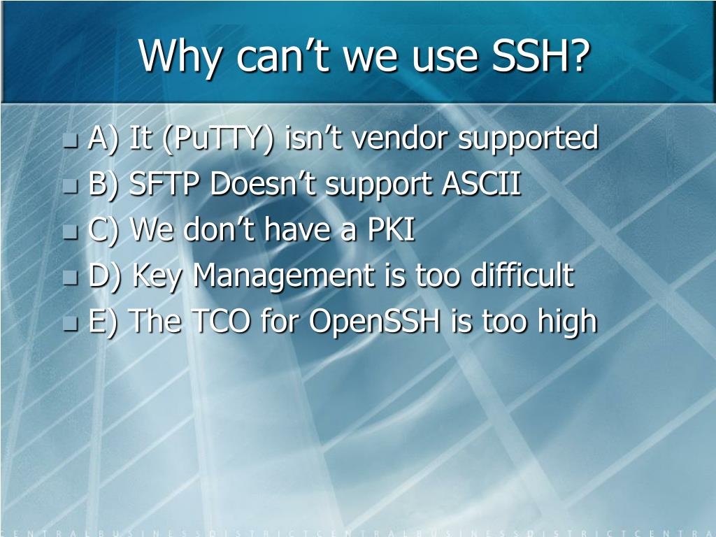Why can't we use SSH?