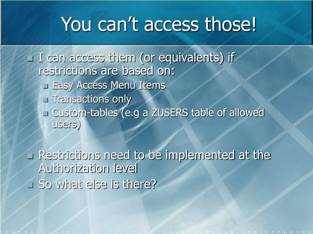 You can't access those!