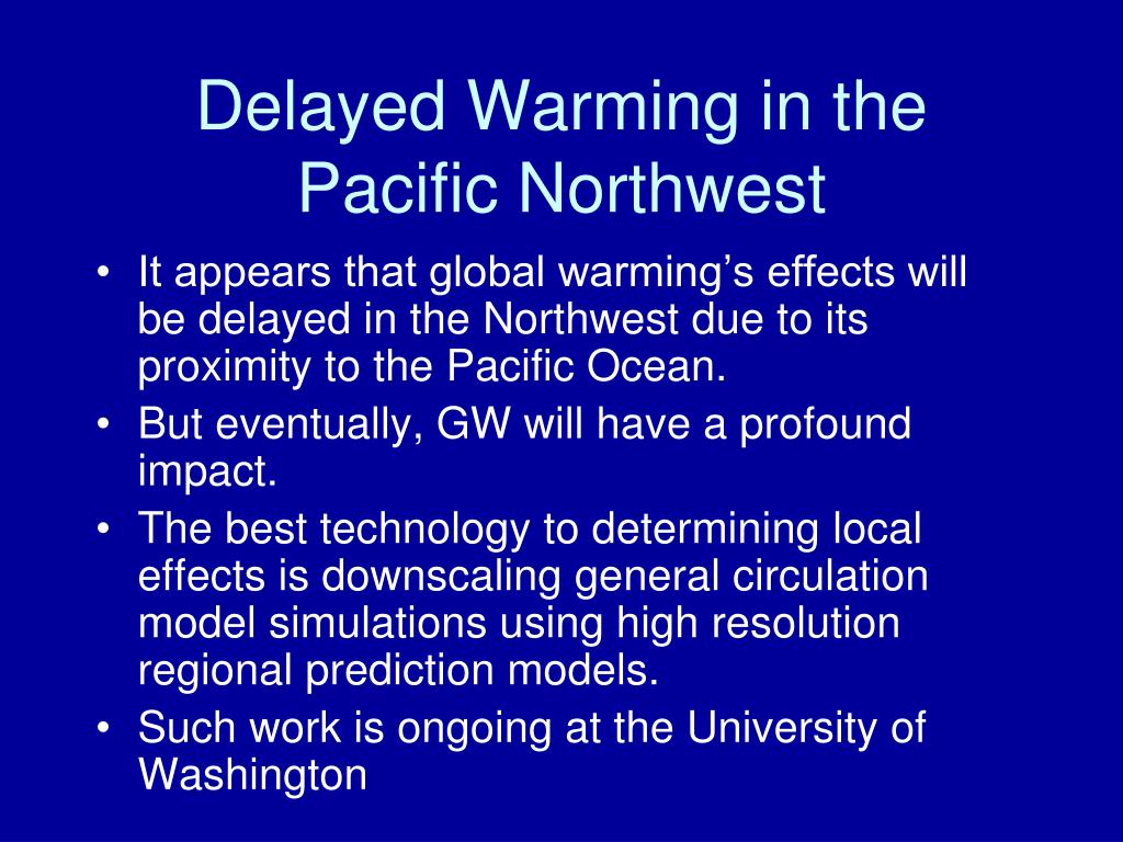 Delayed Warming in the Pacific Northwest