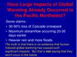 have large impacts of global warming already occurred in the pacific northwest
