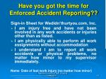 have you got the time for enforced accident reporting