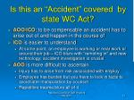 is this an accident covered by state wc act