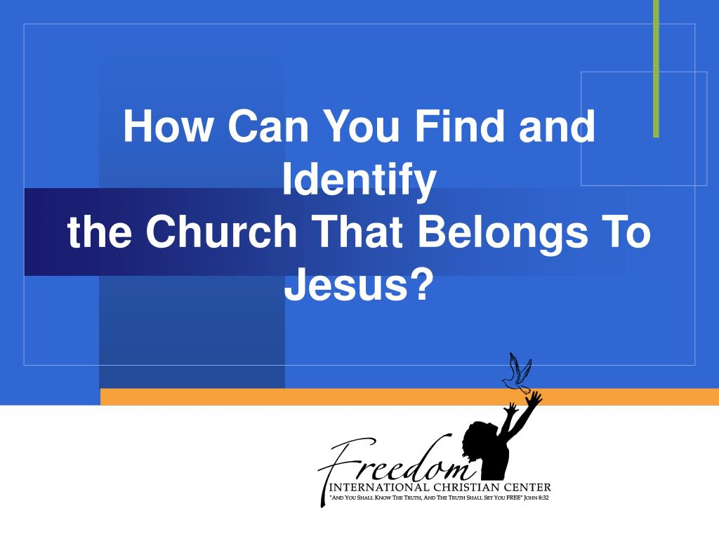 how can you find and identify the church that belongs to jesus l.