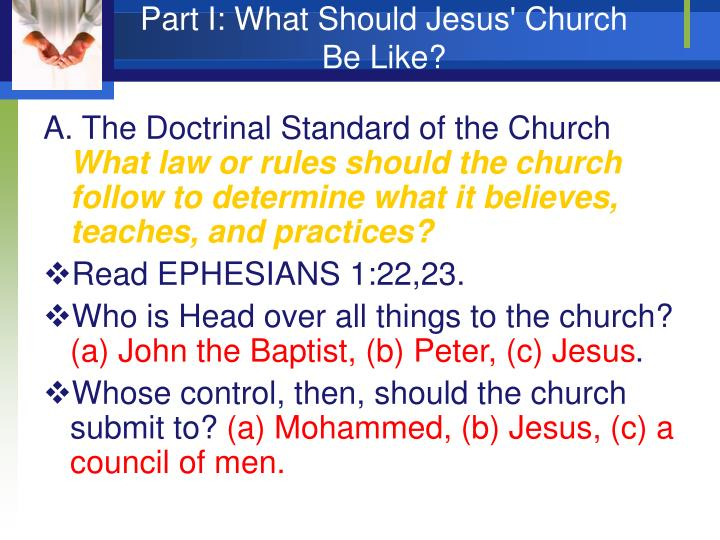 Part i what should jesus church be like3