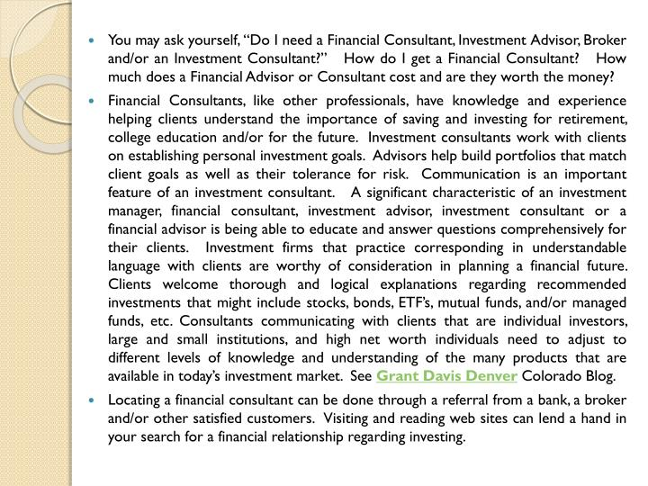 "You may ask yourself, ""Do I need a Financial Consultant, Investment Advisor, Broker and/or an Inve..."