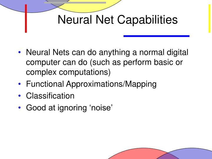 Neural Net Capabilities