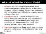 kriteria evaluasi dan validasi model1