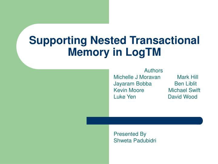 Supporting nested transactional memory in logtm