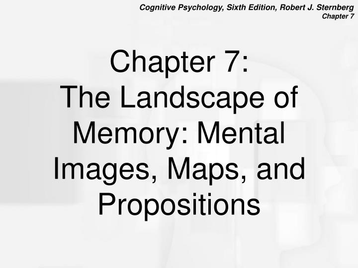 chapter 7 the landscape of memory mental images maps and propositions n.
