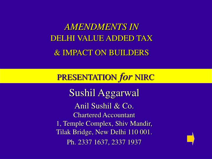 Amendments in delhi value added tax impact on builders