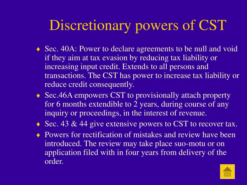 Discretionary powers of CST