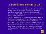 discretionary powers of cst