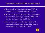 new time limits for tds goods return