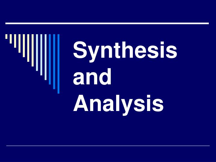 synthesising analyzing and Synthesize definition, to form (a material or abstract entity) by combining parts or elements (opposed to analyze): to synthesize a statement see more.