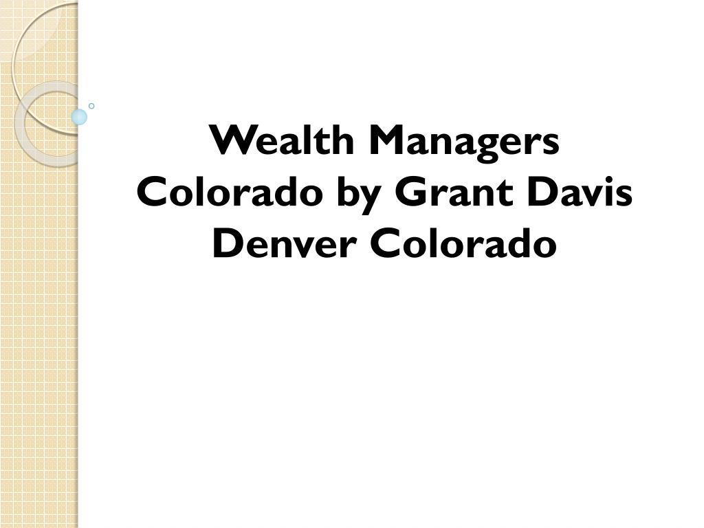 Wealth Managers Colorado by Grant Davis Denver Colorado