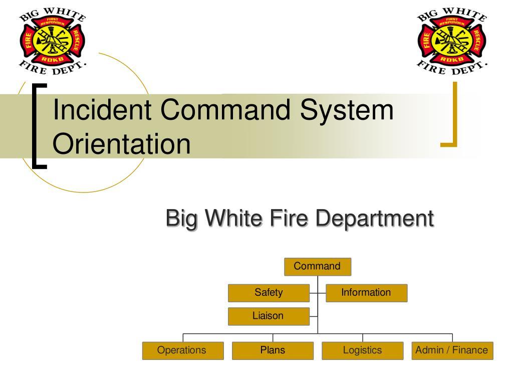 incident command system orientation l.