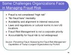 some challenges organizations face in managing fraud risk