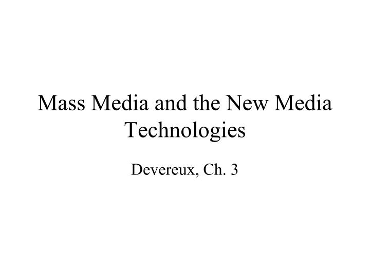 mass media and the new media technologies n.